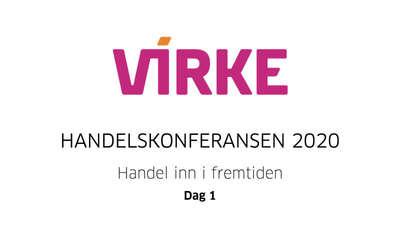 Virke-Dag 1 - Handel inn i fremtiden - Handelskonferansen 2020 @ Meetando.no