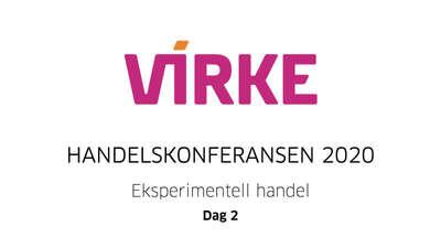 Virke-Dag 2 - Eksperimentell handel - Handelskonferansen 2020 @ Meetando.no