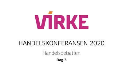 Virke-Dag 3 - Handelsdebatten - Handelskonferansen 2020  @ Meetando.no